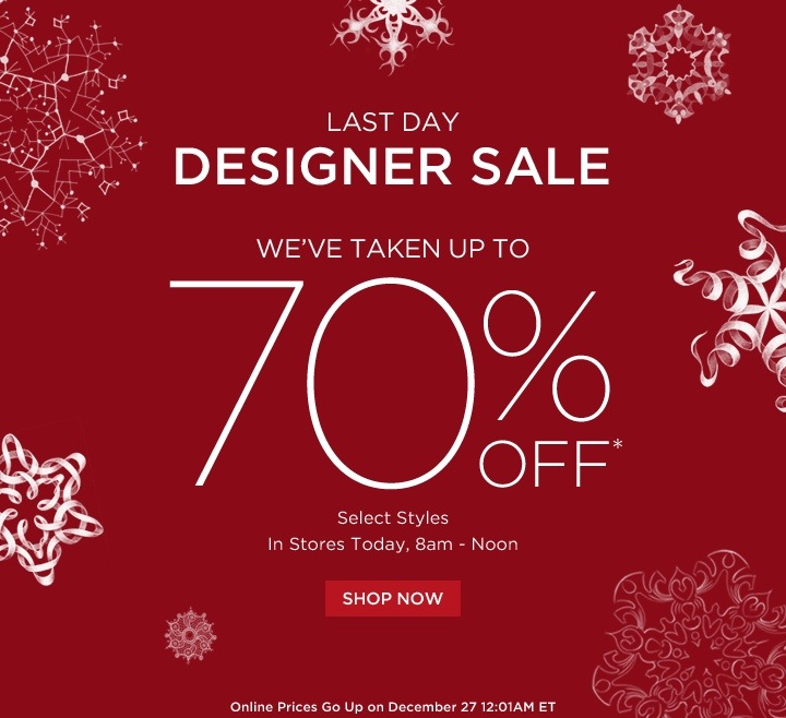 Last day to shop DESIGNER SALE up to 70% OFF at Saks Fifth Avenue